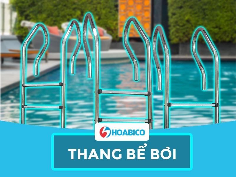 Thang bể bơi Inox chính hãng Hoabico