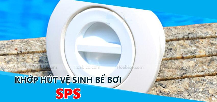 Khớp hút vệ sinh bể bơi SPS - Hoabico