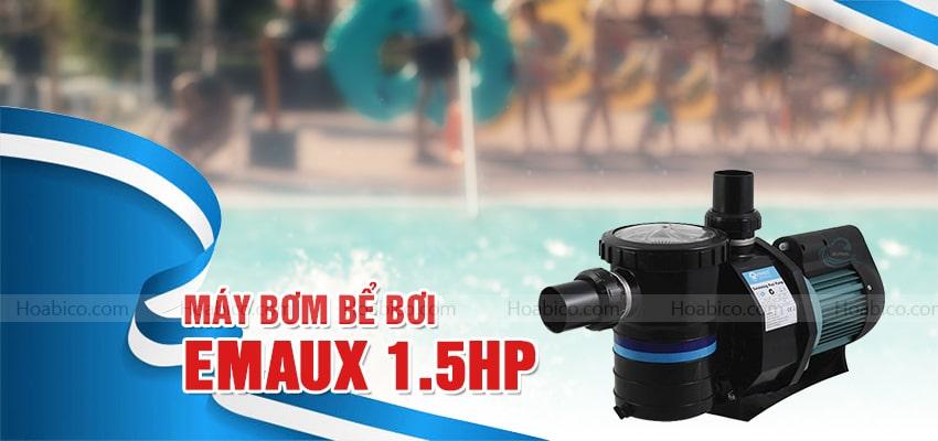 Máy bơm bể bơi Emaux 1.5HP cao cấp - Hoabico