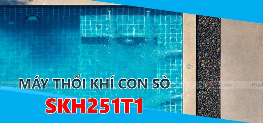 Máy thổi khí con sò Kripsol SKH251T1 - Hoabico
